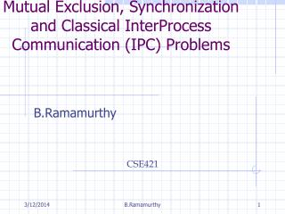 Mutual Exclusion, Synchronization and Classical InterProcess Communication IPC Problems