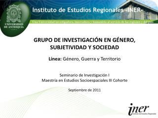 Instituto de Estudios Regionales –INER-