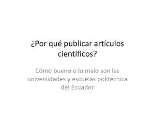 ¿Por qué publicar artículos científicos?