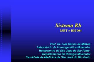 Sistema Rh ISBT = RH 004