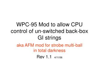WPC-95 Mod to allow CPU control of un-switched back-box GI strings
