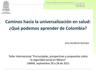 Caminos hacia la universalización en salud: ¿Qué podemos aprender de Colombia?