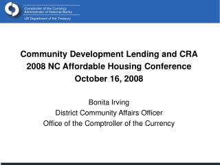 Community Development Lending and CRA 2008 NC Affordable Housing Conference October 16, 2008