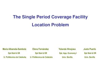 The Single Period Coverage Facility Location Problem