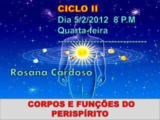 CICLO  II Dia  5/2/2012  8 P.M Quarta-feira ------------------------------