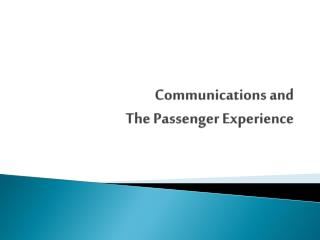 Communications and  The Passenger Experience