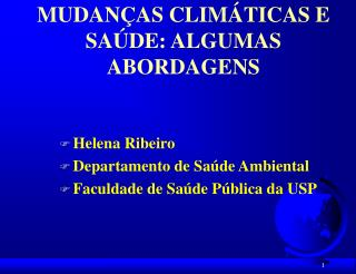 MUDANÇAS CLIMÁTICAS E SAÚDE: ALGUMAS ABORDAGENS