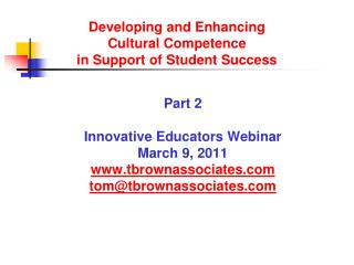 Developing and Enhancing  Cultural Competence  in Support of Student Success