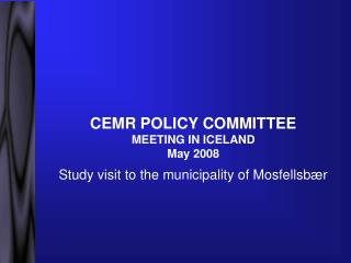 CEMR POLICY COMMITTEE MEETING IN ICELAND May 2008