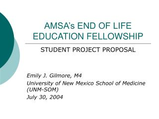 AMSA's END OF LIFE EDUCATION FELLOWSHIP