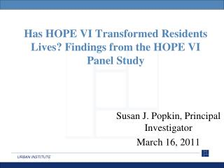 Has HOPE VI Transformed Residents Lives? Findings from the HOPE VI Panel Study