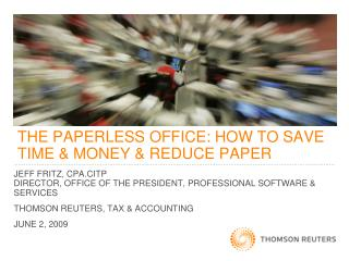 THE PAPERLESS OFFICE: HOW TO SAVE  TIME & MONEY & REDUCE PAPER