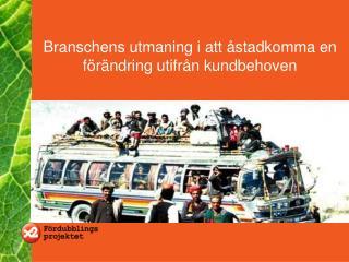 Branschens utmaning i att åstadkomma en förändring utifrån kundbehoven