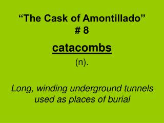 """The Cask of Amontillado""  # 8"