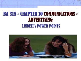 BA 315 - CHAPTER 10 COMMUNICATIONS - ADVERTISING  LINDELL s POWER POINTS
