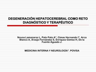 DEGENERACIÓN HEPATOCEREBRAL COMO RETO DIAGNÓSTICO Y TERAPÉUTICO
