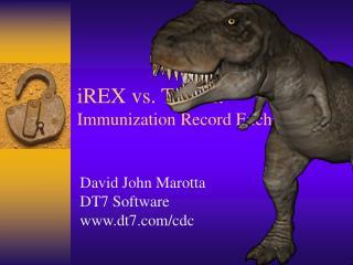 iREX vs. T. Rex: Immunization Record Exchange
