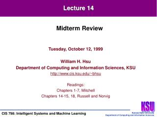 Tuesday, October 12, 1999 William H. Hsu Department of Computing and Information Sciences, KSU