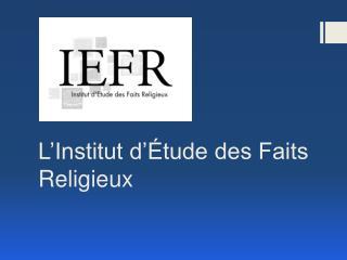 L'Institut d'Étude des Faits Religieux