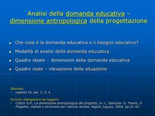 Che  cosa è la domanda educativa o il bisogno educativo?