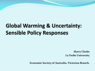 Global Warming & Uncertainty:  Sensible Policy Responses
