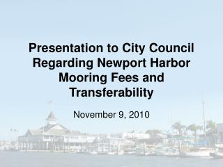 Presentation to City Council Regarding Newport Harbor Mooring Fees and Transferability