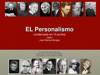 EL Personalismo condensado en 10 puntos según Juan Manuel Burgos