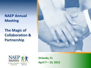 NAEP Annual Meeting The Magic of Collaboration & Partnership