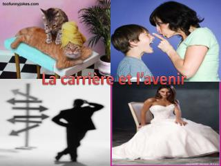La  carri�re  et  l�avenir