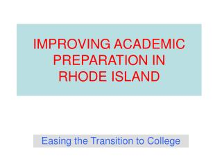 IMPROVING ACADEMIC PREPARATION IN  RHODE ISLAND