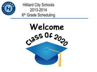 Hilliard City Schools 2013-2014 6 th  Grade Scheduling