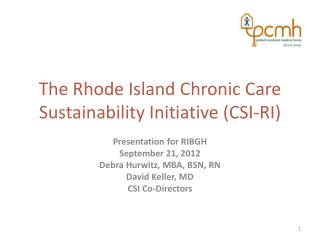 The Rhode Island Chronic Care Sustainability Initiative (CSI-RI)