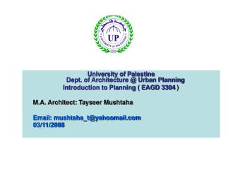 University of Palestine  Dept. of Architecture @ Urban Planning