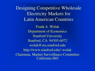 Designing Competitive Wholesale Electricity Markets for  Latin American Countries