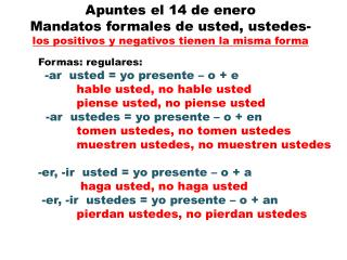 Formas :  regulares: - ar   usted = yo presente – o + e hable usted, no hable usted