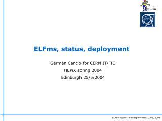 ELFms, status, deployment