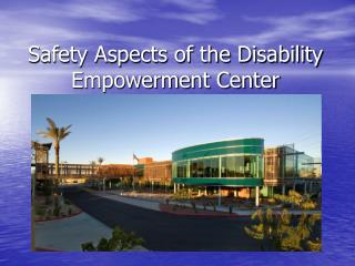 Safety Aspects of the Disability Empowerment Center