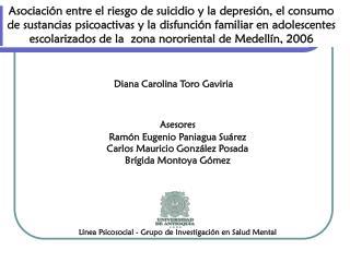 Asesores  Ramón Eugenio Paniagua Suárez Carlos Mauricio González Posada Brígida Montoya Gómez