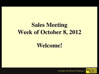 Sales Meeting Week of October 8, 2012
