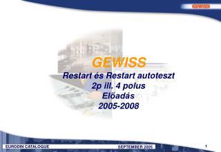GEWISS Restart és Restart autoteszt  2p ill. 4 polus Előadás 2005-2008