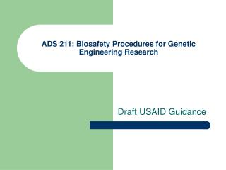 ADS 211: Biosafety Procedures for Genetic Engineering Research
