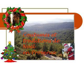 Coutumes et  traditions de  No ë l en Provence