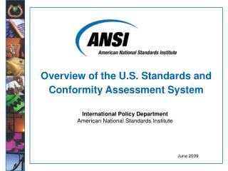 Overview of the U.S. Standards and  Conformity Assessment System