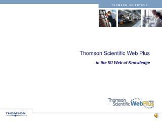 Thomson Scientific Web Plus in the ISI Web of Knowledge
