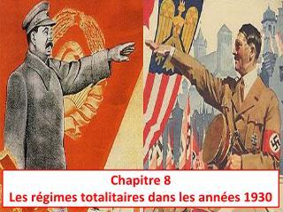 Chapitre 8 Les régimes totalitaires dans les années 1930