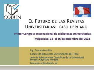 El Futuro de las Revistas Universitarias: caso peruano