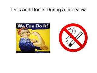 Do's and Don'ts During a Interview