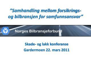 """""""Samhandling mellom forsikrings-  og bilbransjen for samfunnsansvar"""""""