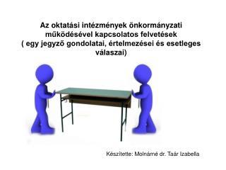 Készítette: Molnárné dr. Taár Izabella