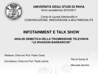 UNIVERSITÁ DEGLI STUDI DI PAVIA Anno accademico 2010/2011 Corso di Laurea Interfacoltà in